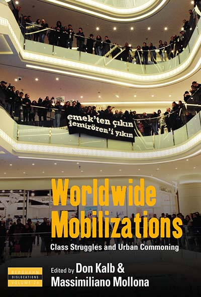 Worldwide Mobilizations: Class Struggles and Urban Commoning