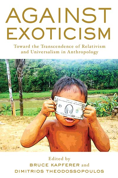 Against Exoticism: Toward the Transcendence of Relativism and Universalism in Anthropology