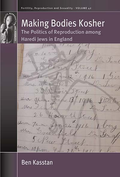 Making Bodies Kosher: The Politics of Reproduction among Haredi Jews in England