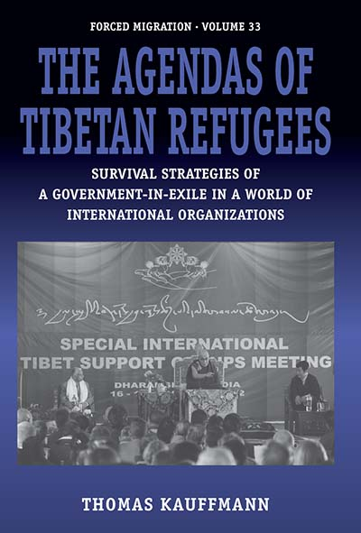 The Agendas of Tibetan Refugees: Survival Strategies of a Government-in-Exile in a World of International Organizations