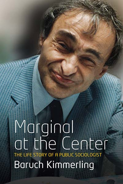 Marginal At the Center: The Life Story of a Public Sociologist