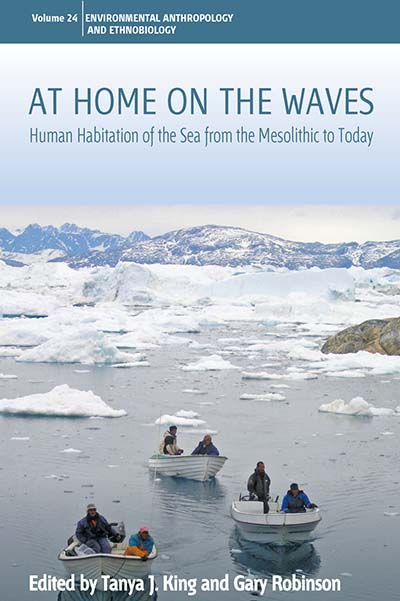 At Home on the Waves: Human Habitation of the Sea from the Mesolithic to Today