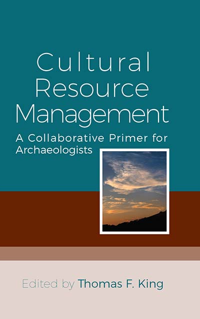 Cultural Resource Management: A Collaborative Primer for Archaeologists