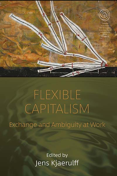 Flexible Capitalism: Exchange and Ambiguity at Work