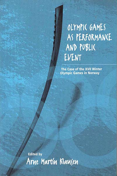 Olympic Games as Performance and Public Event: The Case of the XVII Winter Olympic Games in Norway