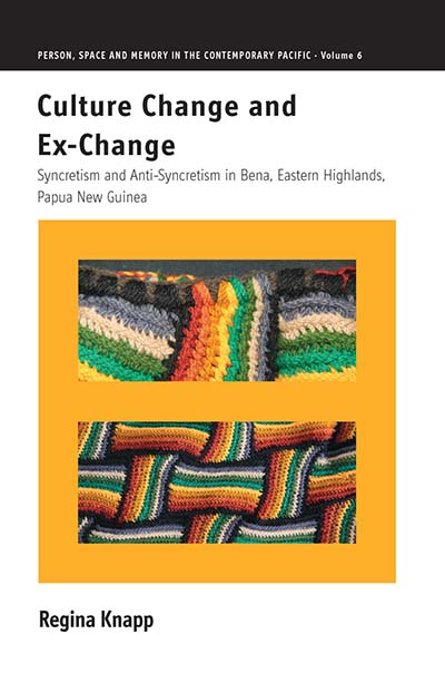 Culture Change and Ex-Change: Syncretism and Anti-Syncretism in Bena, Eastern Highlands, Papua New Guinea