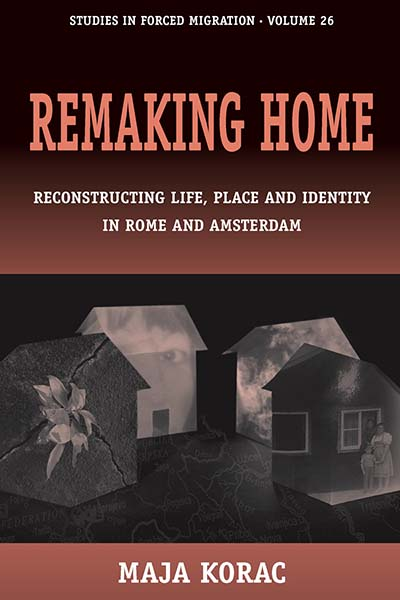 Remaking Home: Reconstructing Life, Place and Identity in Rome and Amsterdam