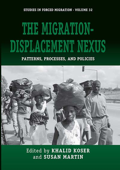 The Migration-Displacement Nexus: Patterns, Processes, and Policies