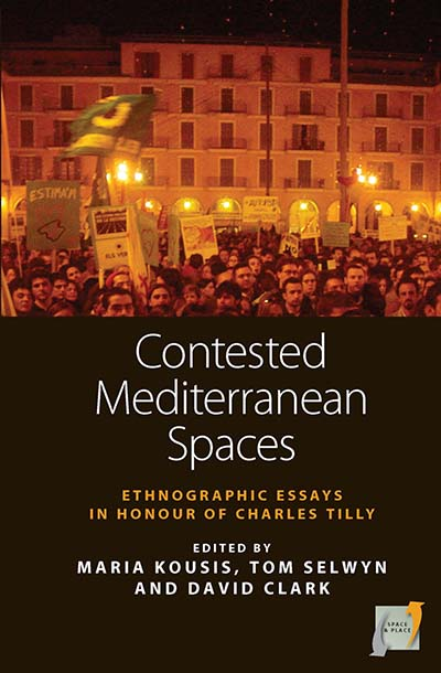 Contested Mediterranean Spaces: Ethnographic Essays in Honour of Charles Tilly