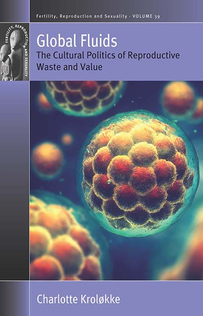 Global Fluids: The Cultural Politics of Reproductive Waste and Value