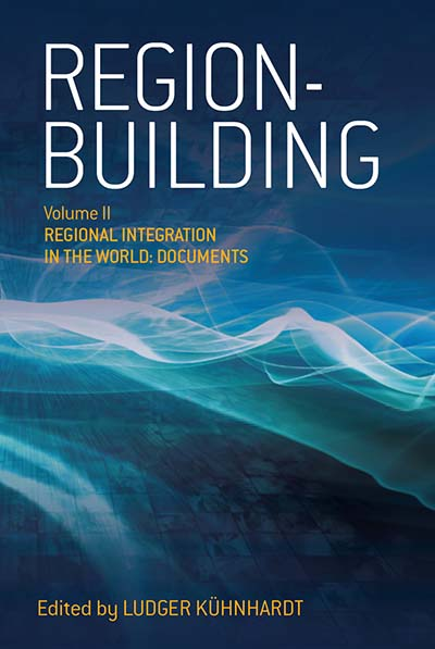 Region-building: Vol. II: Regional Integration in the World: Documents