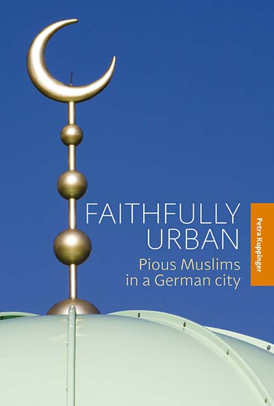 Faithfully Urban: Pious Muslims in a German City