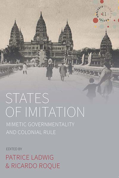 States of Imitation: Mimetic Governmentality and Colonial Rule