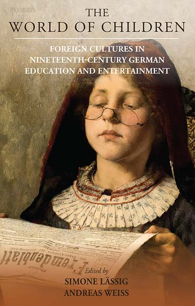 The World of Children: Foreign Cultures in Nineteenth-Century German Education and Entertainment