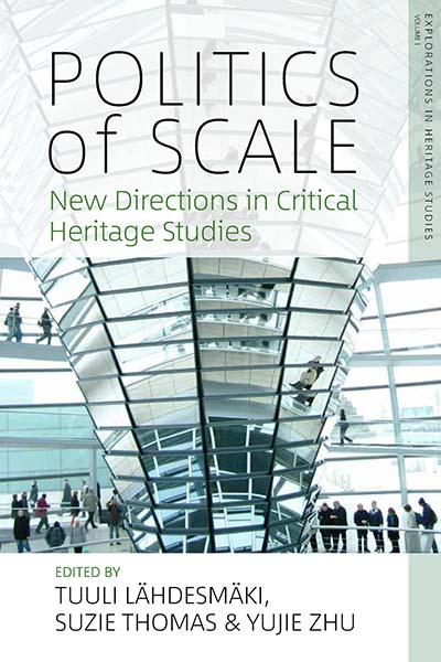 Politics of Scale: New Directions in Critical Heritage Studies