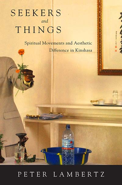 Seekers and Things: Spiritual Movements and Aesthetic Difference in Kinshasa