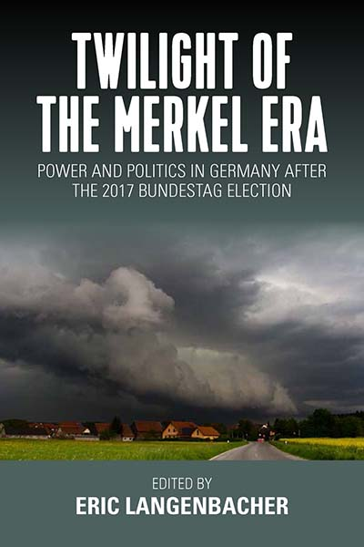 Twilight of the Merkel Era: Power and Politics in Germany after the 2017 Bundestag Election