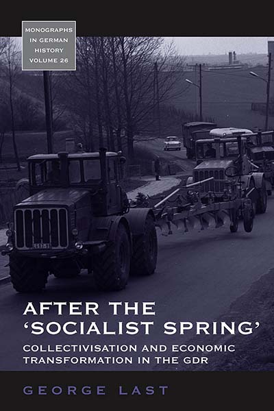 After the 'Socialist Spring': Collectivisation and Economic Transformation in the GDR