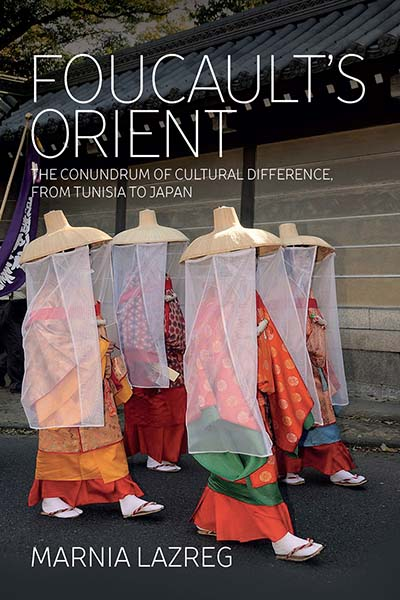 Foucault's Orient: The Conundrum of Cultural Difference, From Tunisia to Japan
