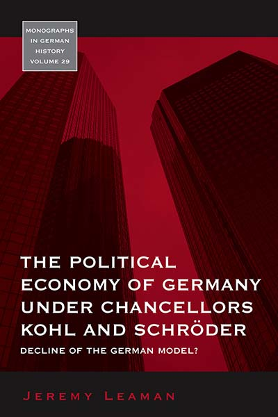The Political Economy of Germany under Chancellors Kohl and Schröder: Decline of the German Model?