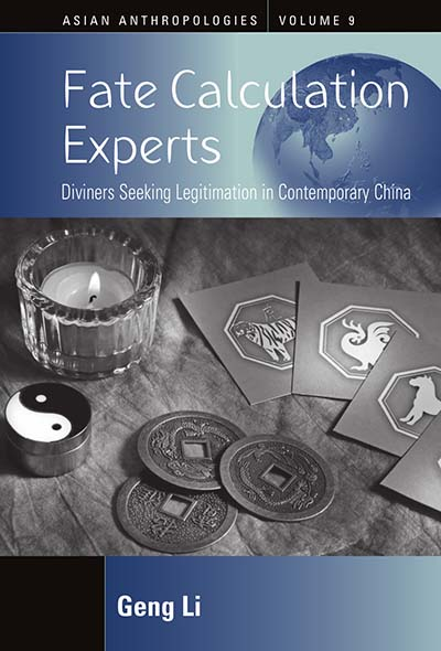 Fate Calculation Experts: Diviners Seeking Legitimation in Contemporary China