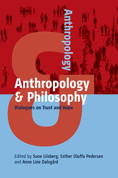 Anthropology & Philosophy: Dialogues on Trust and Hope