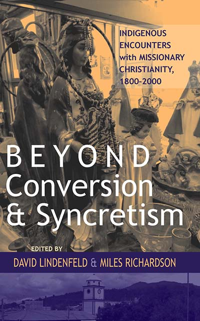 Beyond Conversion & Syncretism