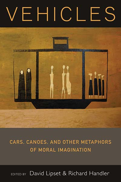 Vehicles: Cars, Canoes, and Other Metaphors of Moral Imagination