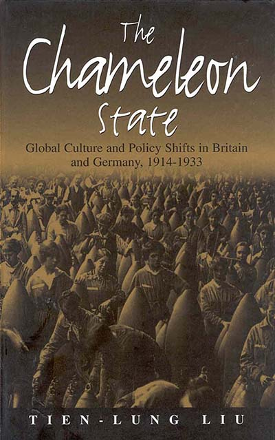 The Chameleon State: Global Culture and Policy Shifts in Britain and Germany, 1914-1933