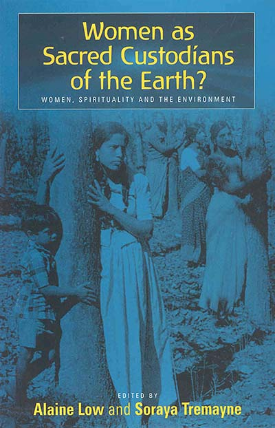 Women as Sacred Custodians of the Earth?: Women, Spirituality and the Environment