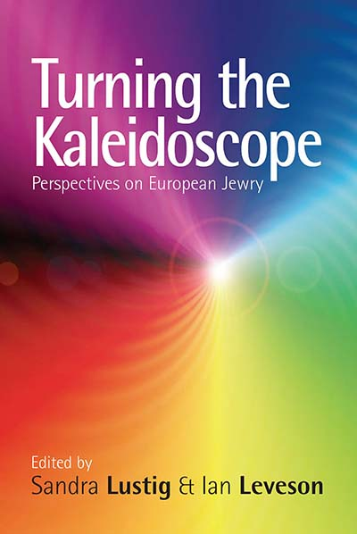 Turning the Kaleidoscope: Perspectives on European Jewry