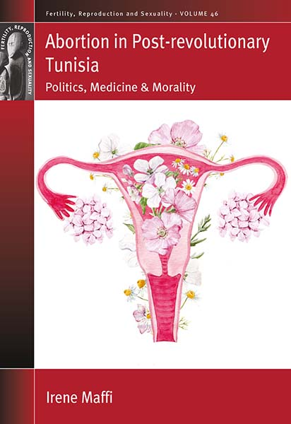 Abortion in Post-revolutionary Tunisia: Politics, Medicine and Morality