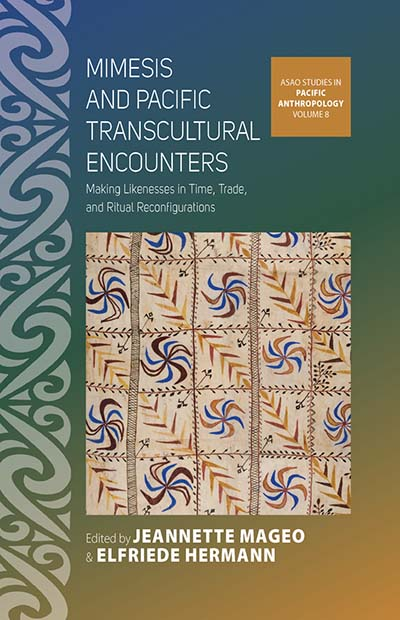 Mimesis and Pacific Transcultural Encounters: Making Likenesses in Time, Trade, and Ritual Reconfigurations