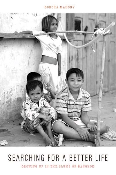 Searching for a Better Life: Growing Up in the Slums of Bangkok
