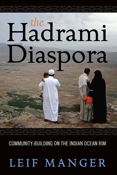 The Hadrami Diaspora: Community-Building on the Indian Ocean Rim