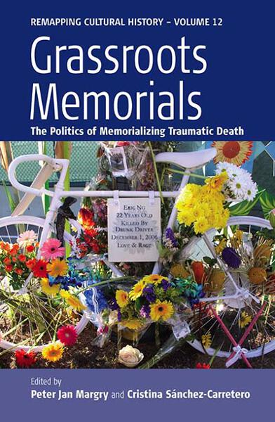 Grassroots Memorials: The Politics of Memorializing Traumatic Death