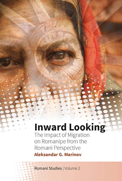 Inward Looking: The Impact of Migration on Romanipe from the Romani Perspective
