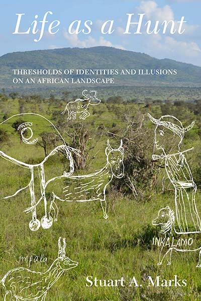 Life as a Hunt: Thresholds of Identities and Illusions on an African Landscape