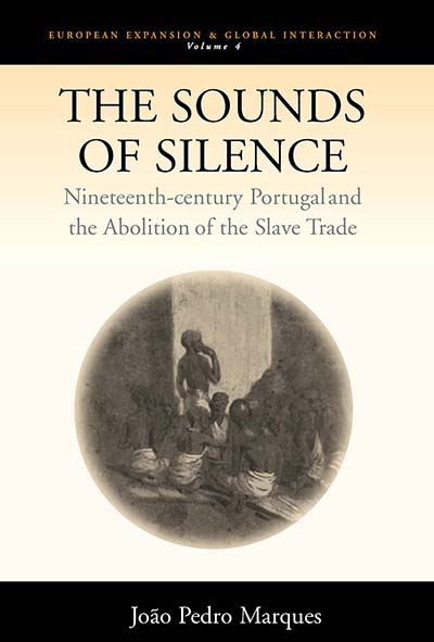 The Sounds of Silence: Nineteenth-Century Portugal and the Abolition of the Slave Trade