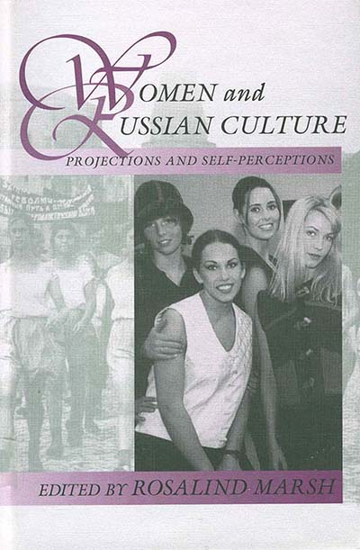 Women and Russian Culture: Projections and Self-Perceptions
