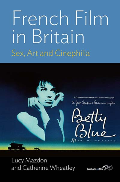 French Film in Britain: Sex, Art and Cinephilia