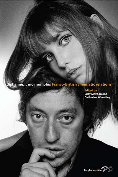 Je T'Aime... Moi Non Plus: Franco-British Cinematic Relations