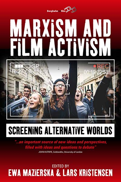 Marxism and Film Activism: Screening Alternative Worlds
