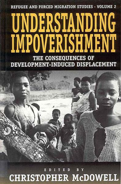 Understanding Impoverishment: The Consequences of Development-Induced Displacement