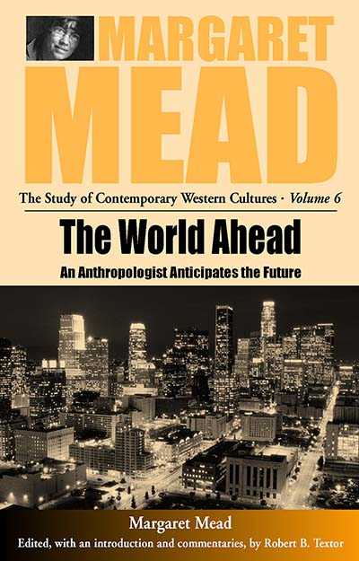 The World Ahead: An Anthropologist Anticipates the Future