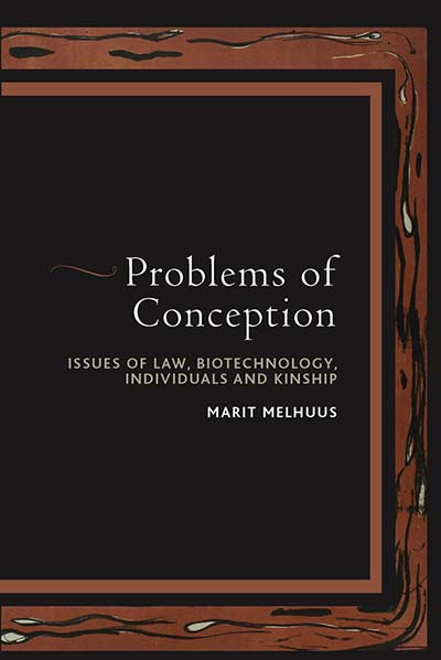 Problems of Conception: Issues of Law, Biotechnology, Individuals and Kinship