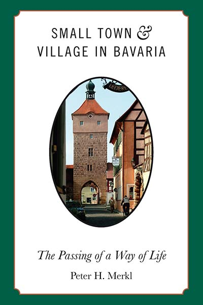 Small Town and Village in Bavaria: The Passing of a Way of Life