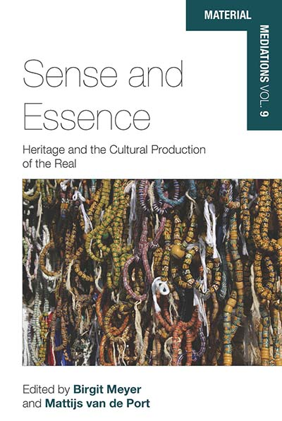 Sense and Essence: Heritage and the Cultural Production of the Real