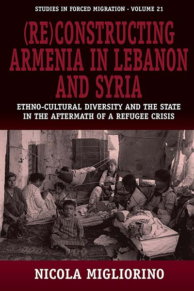 (Re)Constructing Armenia in Lebanon and Syria