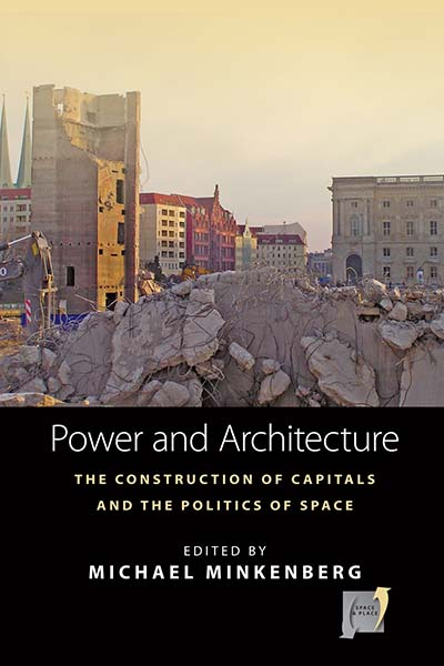 Power and Architecture: The Construction of Capitals and the Politics of Space